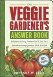 The Veggie Gardener's Answer Book